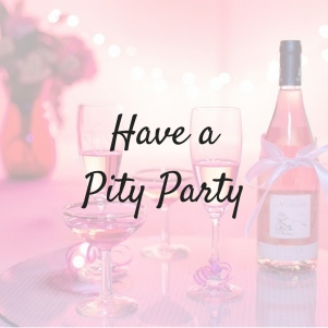 Have a Pity Party